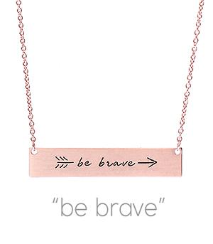 New Arrival :: Be Brave Necklace