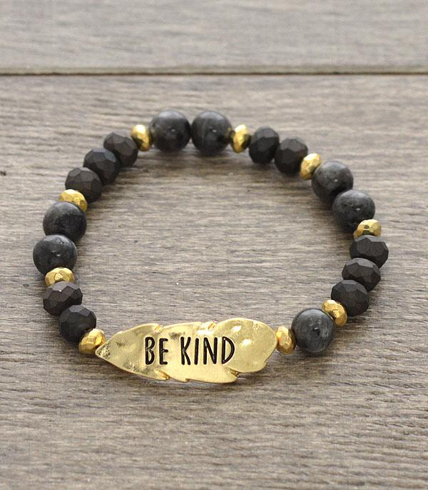 New Arrival :: Wholesale Semi Precious Stone Be Kind Bracelet